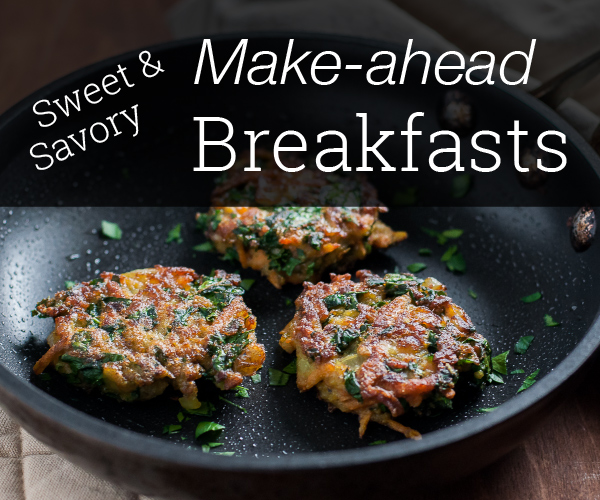 Sweet and savory make ahead breakfast recipes